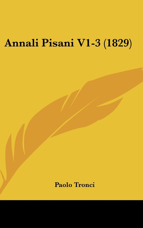 Annali Pisani V1-3 (1829) (Italian Edition) pdf epub