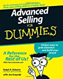 Advanced Selling for Dummies, Ralph R. Roberts, 0470174676