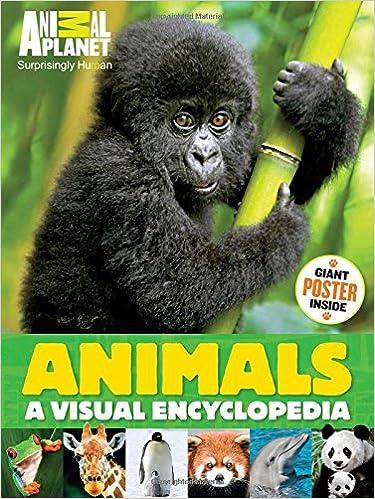 Animals A Visual Encyclopedia An Animal Planet Book James Buckley Jr Anita Ganeri Cari Jackson Catherine Nichols