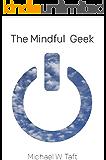 The Mindful Geek: Mindfulness Meditation for Secular Skeptics