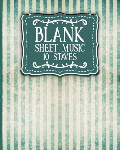Blank Sheet Music - 10 Staves: Blank Music Score / Music Manuscript Notebook / Blank Music Staff Paper- Vintage / Aged Cover (Volume 8)