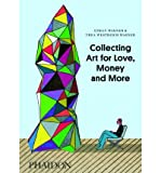 img - for Collecting Art for Love, Money and More (Hardback) - Common book / textbook / text book