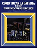 img - for Como tocar la bateria y otros instrumentos de percusion by James Blades (2001-12-24) book / textbook / text book
