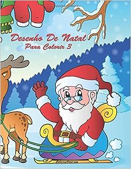 Desenho De Natal Para Colorir 3 Volume 3 Portuguese Edition