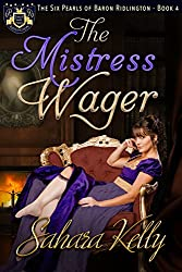The Mistress Wager: A Risqué Regency Romance (The Six Pearls of Baron Ridlington Book 4)
