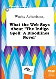 download ebook wacky aphorisms, what the web says about the indigo spell: a bloodlines novel pdf epub