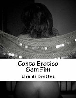 Conto Erotico Sem Fim (Portuguese Edition)