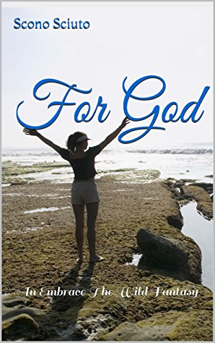 For God: An Embrace The Wild Fantasy by [Sciuto, Scono]