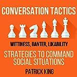 Conversation Tactics: Wittiness, Bant...