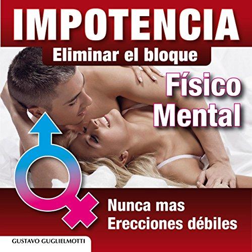 Impotencia y disfunción erectil: Resolver sin medicinas (Spanish - Mg 50 Capsules 30