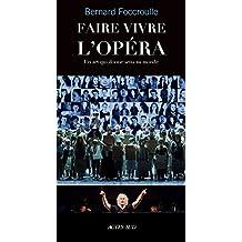 Faire vivre l'opéra: un art qui donne sens au monde (French Edition)