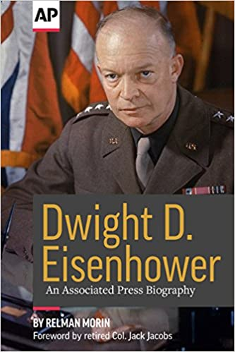 Amazon dwight d eisenhower an associated press biography amazon dwight d eisenhower an associated press biography 9781635761207 the associated press relman morin col jack jacobs books publicscrutiny Image collections