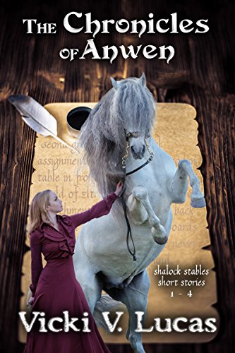 The Chronicles of Anwen (Tales of Shalock Stables Book 0)