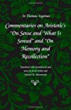"Commentary on Aristotle's ""On Sense and What Is Sensed"" and ""On Memory and Recollection"", Thomas, Kenneth W., 0813213827"