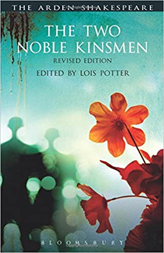 The Two Noble Kinsmen, Revised Edition (The Arden Shakespeare Third Series)