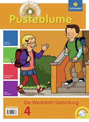 Pusteblume. Die Werkstatt-Sammlung - Ausgabe 2010: Werkstatt-Sammlung 4 mit Lernsoftware