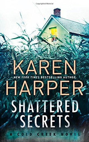 Shattered Secrets: A thrilling romantic suspense novel (Cold Creek)