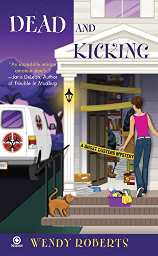 Dead and Kicking: A Ghost Dusters Mystery