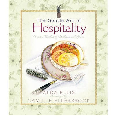 Download The Gentle Art of Hospitality: Warm Touches of Welcome and Grace (Hardback) - Common PDF