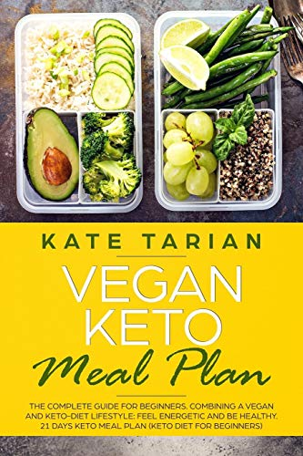 Vegan Keto Meal Plan: The Complete Guide for Beginners .Combining a Vegan and Keto-Diet Lifestyle:Feel Energetic and Be Healthy. 21 days Keto Meal Plan (keto diet for beginners) por Kate Tarian