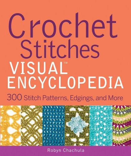 - Crochet Stitches VISUAL Encyclopedia (Teach Yourself VISUALLY Consumer Book 51)
