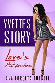 Yvette's Story: Love's MisAdventures by [Futrell, Ava Loretta]