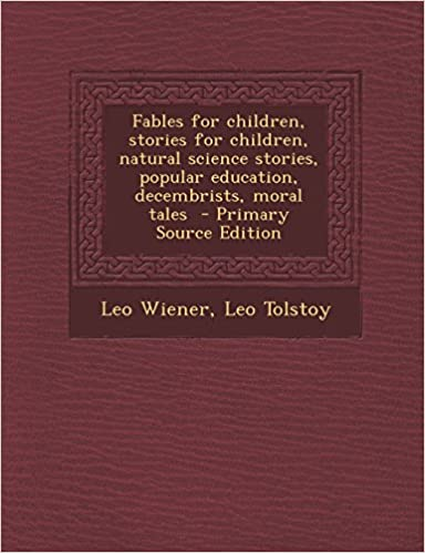 Book Fables for Children, Stories for Children, Natural Science Stories, Popular Education, Decembrists, Moral Tales - Primary Source Edition