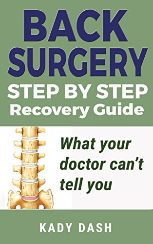 Back Surgery Step by Step  Recovery Guide: What your doctor can