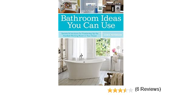 amazoncom bathroom ideas you can use ebook chris peterson kindle store