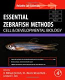 img - for Essential Zebrafish Methods: Cell and Developmental Biology (Reliable Lab Solutions) book / textbook / text book