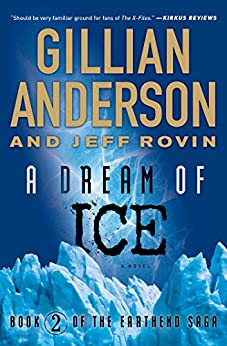 A Dream of Ice: Book 2 of The EarthEnd Saga by [Anderson, Gillian, Rovin, Jeff]