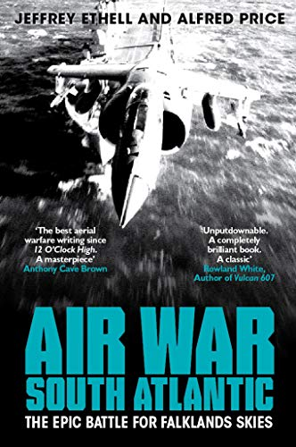 Air War South Atlantic (The Air Combat Trilogy Book 3) (English Edition) por [Ethell, Jeffrey, Price, Alfred]
