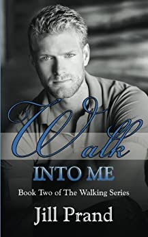 Walk Into Me (The Walking Series Book 2) by [Prand, Jill]