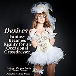 Desires: Fantasy Becomes Reality for an Occasional Cross-Dresser
