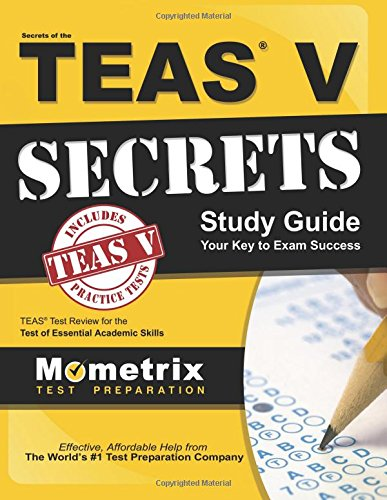 Secrets of the TEAS® V Exam Study Guide: TEAS® Test Review for the Test of Essential Academic Skills