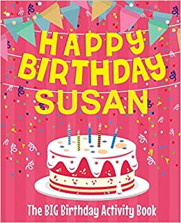Happy Birthday Susan The Big Birthday Activity Book Personalized