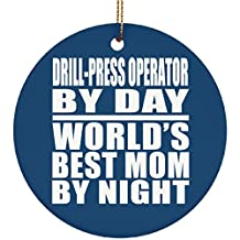 Mom Ornament, Drill-Press Operator By Day World's Best Mom By Night - Ceramic Circle Ornament Royal / One Size, Christmas Tree Decor, Unique Gift Idea for Birthday, Thanksgiving Day, Christmas