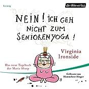 Nein! Ich geh nicht zum Seniorenyoga! (Das Tagebuch der Marie Sharp 4) | Virginia Ironside