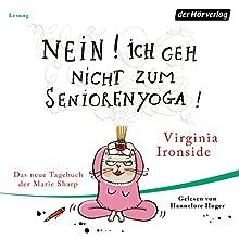 Nein! Ich geh nicht zum Seniorenyoga! (Das Tagebuch der Marie Sharp 4) Hörbuch von Virginia Ironside Gesprochen von: Hannelore Hoger