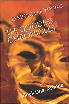 The Goddess Chronicles: Book One: Athena