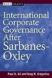 International Corporate Governance after Sarbanes-Oxley, Paul U. Ali and Greg N. Gregoriou, 0471775924