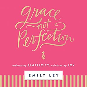 Grace Not Perfection Audiobook