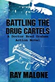 Battling the Drug Cartels, Ray Malone, 1615829253