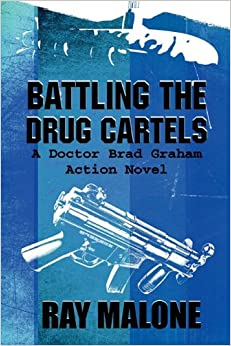 Battling the Drug Cartels: A Doctor Brad Graham Action Novel