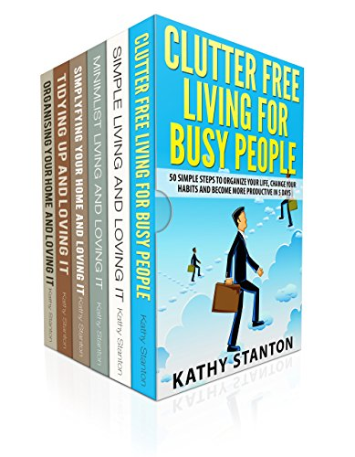 Declutter And Organization: 6 Manuscripts: A Step By Step Guide To Learn How To Declutter Your Life, Get Organized And Live Happy (Simple Living, Simplifying Your Home Book 1)