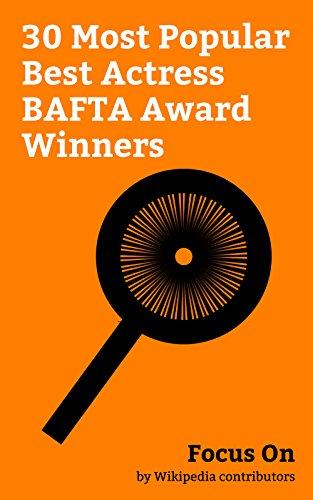 Focus On: 30 Most Popular Best Actress BAFTA Award Winners: Emma Stone, Scarlett Johansson, Meryl Streep, Natalie Portman, Reese Witherspoon, Julia Roberts, ... Kate Winslet, Marion Cotillard, etc.
