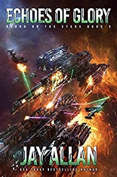 Echoes of Glory (Blood on the Stars Book 4) by [Allan, Jay]