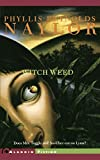 Witch Weed (W.I.T.C.H. (Paperback)) by Phyllis Reynolds Naylor (2004-09-01)