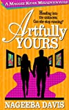 img - for Artfully Yours (Maggie Kean Misadventures Book 3) book / textbook / text book