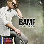 Bamf | Sjd Peterson